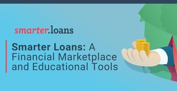 Smarter Loans Offers A Financial Marketplace And Educational Tools