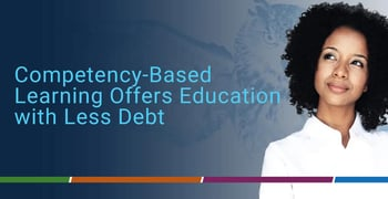 Competency Based Learning Offers Education With Less Debt