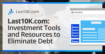 Last10k Offers Investment Tools And Resources To Eliminate Debt