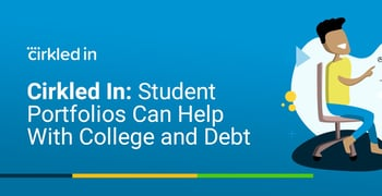 Cirkled In Student Portfolios Can Help With College And Debt