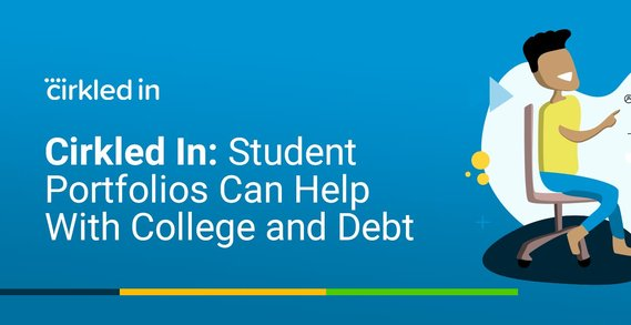 Cirkled In: Reducing Student Debt by Helping Students Showcase Themselves for Scholarship Applications and More