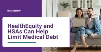 Healthequity And Hsas Can Help Limit Medical Debt