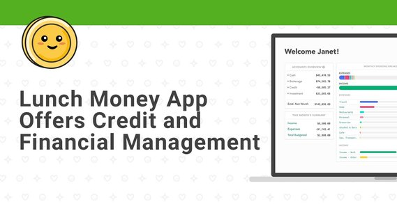 The Lunch Money Multicurrency App Helps High-Earners Easily Manage Their Credit and Finances