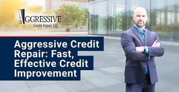 Aggressive Credit Repair Offers Effective Credit Improvement