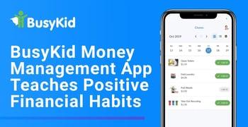 Busykid Money Management App Teaches Positive Financial Habits