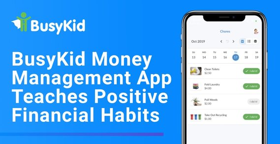 BusyKid: A Money Management App That Helps Kids Build Positive Financial Habits and Avoid Debt