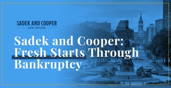 Sadek And Cooper Offers Fresh Starts Through Bankruptcy