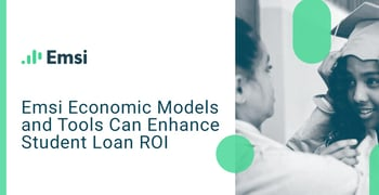 Emsi Economic Models And Tools Can Enhance Student Loan Roi