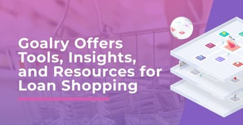 Goalry Offers Tools Insights And Resources For Loan Shopping