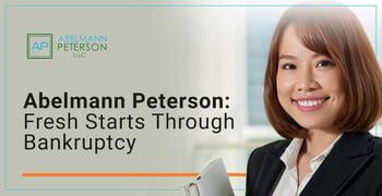 Abelmann Peterson Offers Fresh Starts Through Bankruptcy