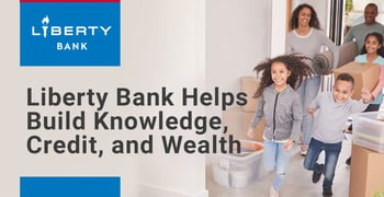 Liberty Bank Helps Build Knowledge Credit And Wealth