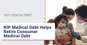 Rip Medical Debt Helps Retire Consumer Medical Debt