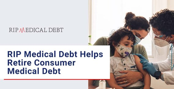 RIP Medical Debt Acquires and Retires Crippling Medical Debt for Consumers
