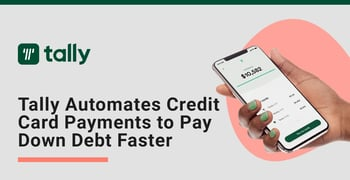 Tally Automates Credit Card Payments To Pay Down Debt Faster