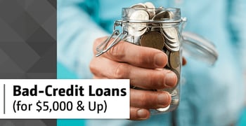 3 Best Bad-Credit Personal Loans (for $5,000 & Up)