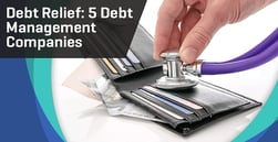 5 Debt Management Companies (2020) | Pay Off Debt & Avoid Bankruptcy