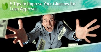 5 Tips Improve Chances Loan Approval
