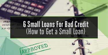 6 Small Loans For Bad Credit Unsecured Installment Bank Loans Badcredit Org