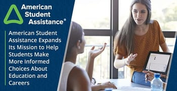 American Student Assistance Expands Its Mission to Help Students Make More Informed Choices About Education and Careers