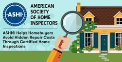 ASHI® Helps Homebuyers Avoid Hidden Repair Costs Through Certified Home Inspections