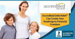 The Top-Rated Professionals at Accredited Debt Relief™ Can Help Create Your Roadmap to Financial Freedom