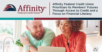Affinity Federal Credit Union Prioritizes Members Through Financial Education