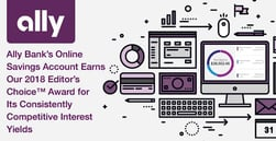 Ally Bank's Online Savings Account Earns Our 2018 Editor's Choice™ Award for Its Consistently Competitive Interest Yields
