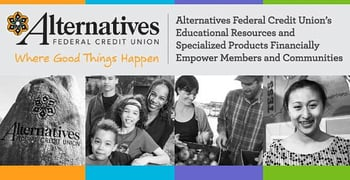 Alternatives Federal Credit Union's Educational Resources and Specialized Products Financially Empower Members and Communities