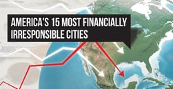 America's 15 Most Financially Irresponsible Cities