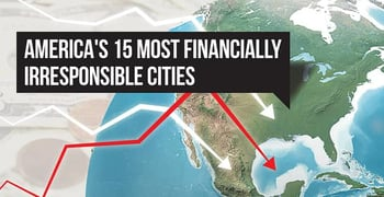 Americas 15 Financially Irresponsible Cities