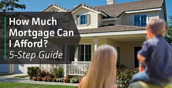 """""""How Much Mortgage Can I Afford?"""" (5-Step Guide & Calculators)"""
