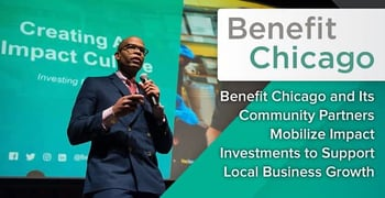 Benefit Chicago and Its Community Partners Mobilize Impact Investments to Support Local Business Growth