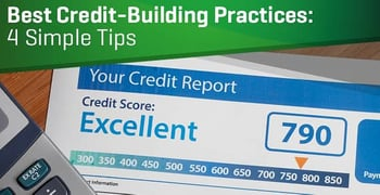 Best Credit-Building Practices: 4 Simple Tips