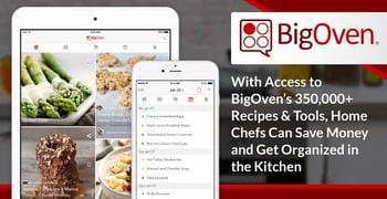 With Access to BigOven's 350,000+ Recipes & Tools, Home Chefs Can Save Money and Get Organized in the Kitchen