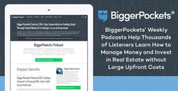 Each Week, BiggerPockets Podcasts Help Thousands of Listeners Learn How to Manage Money and Invest in Real Estate Without Large Upfront Costs