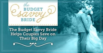 A Beautiful Wedding on Any Budget — The Budget Savvy Bride Helps Couples Save on Their Big Day