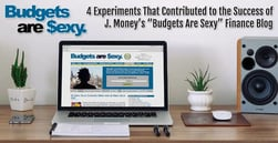 "4 Experiments That Contributed to the Success of J. Money's ""Budgets Are Sexy"" Finance Blog"