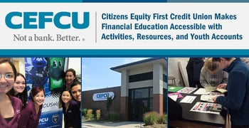 Citizens Equity First Credit Union Makes Financial Education Accessible with Activities, Resources, and Youth Accounts