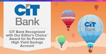 CIT Bank Recognized with Our Editor's Choice™ Award for Its Premier High Yield Savings Account
