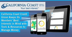 California Coast Credit Union Keeps Its Members' Best Interests in Mind with Tools & Resources to Manage Money