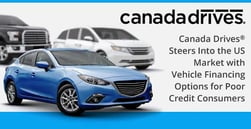 Canada Drives® Steers Into the US Market with Vehicle Financing Options for Poor Credit Consumers