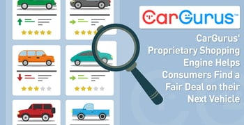 CarGurus' Proprietary Shopping Engine Helps Consumers Find a Fair Deal on their Next Vehicle