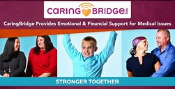 CaringBridge Provides a Platform for Those Affected by Medical Issues to Share Stories and Garner Emotional & Financial Support