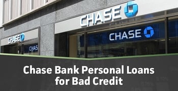 Chase Bank Loans For Bad Credit