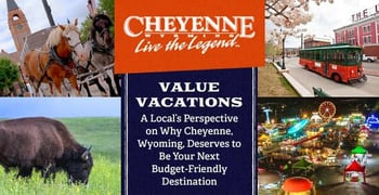 Value Vacations — A Local's Perspective on Why Cheyenne, Wyoming, Deserves to Be Your Next Budget-Friendly Destination