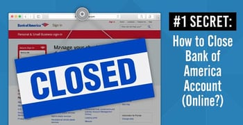 """#1 Secret: How to Close """"Bank of America"""" Account (Online?)"""
