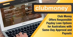 Club Money Offers Responsible Payday Loan Options for Australians with Same-Day Approval and Payouts