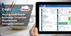 Credit Repair Cloud—Helping Credit Repair Businesses Streamline Disputes with Enterprise Software