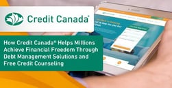 How Credit Canada® Helps Millions Achieve Financial Freedom Through Debt Management Solutions and Free Credit Counseling