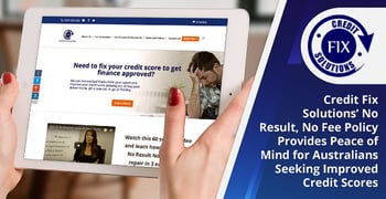 Credit Fix Solutions No Result No Fee Policy Provides Peace Of Mind